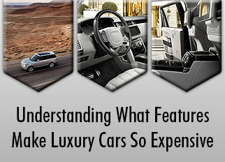 Understanding What Features Make Luxury Cars So Expensive