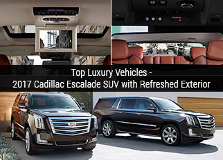 Top Luxury Vehicles – 2017 Cadillac Escalade SUV with Refreshed Exterior
