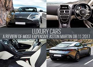 Luxury Cars – A Review Of Most Expensive Aston Martin DB 11 2017