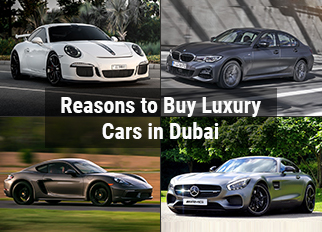 Reasons to Buy Luxury Cars in Dubai